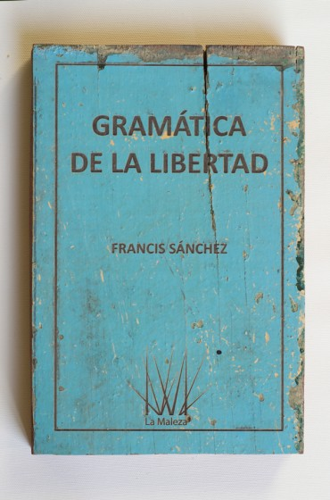 La Maleza: Gramática de la libertad